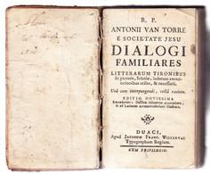 DIALOGI FAMILIARES Litterarum Tironibus-RP Anthonii VAN TORRE S.j. 1742 - Libri, Riviste, Fumetti