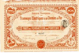 Francaise De TRAMWAYS ÉLECTRIQUES & De CHEMINS De FER; Part De Fondateur - Railway & Tramway