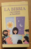 LA BIBBIA Raccontata Ai Bambini  # 22x13 #  Perfettissimo, Ancora Nel Cellophan Originale - Libri, Riviste, Fumetti