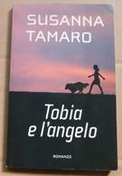 Tobia E L'angelo #  Susanna Tamaro # 19x12 #  Salani 2007 # Romanzo, Perfettissimo, 102 Pagine - Libri, Riviste, Fumetti