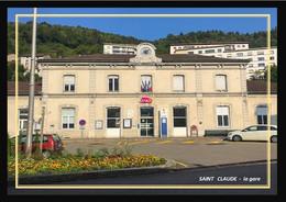 39  SAINT - CLAUDE  ...  La  Gare  .. - Saint Claude