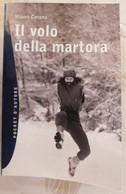 IL VOLO DELLA MARTORA  # Mauro Corona # Vivalda Editori, 2000 # 19x12,5 #  208 Pag. - Libri, Riviste, Fumetti