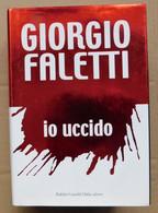 IO UCCIDO # Giorgio Faletti   # Baldini Castaldi Dalai Editore, 2002 # 22x15 # 682 Pag. - Libri, Riviste, Fumetti