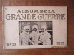 ALBUM DE LA GRANDE GUERRE N°25 1917 PUBLIE PAR  TRANSOCEAN,G.M.B.H. BERLIN W. - Guerra 1914-18