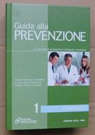 GUIDA ALLA PREVENZIONE  # Fondazione Umberto Veronesi, 2008   # 21,8x15  # 312  Pag. - Libri, Riviste, Fumetti