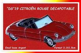 """SUPER PIN'S CITROËN : """"DS"""" 19 Décapotable, ROUGE En émail Cloisonné Base Argent, Format 3,1X1,5cm - Citroën"""