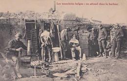 Guerre 1914-1918 - Les Tranchées Belges - On Attend Chez Le Barbier - Pas Circulé - Animée - TBE - War 1914-18
