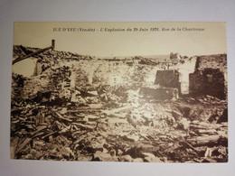 Ile D'Yeu Vendée L'explosion Du 29 Juin 1928, Rue De La Chartreuse Rare - Frankreich