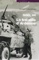 Noël 44. La Bataille D'Ardenne. Charles B. Macdonald - Guerra 1939-45