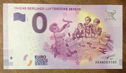 2017 BILLET 0 EURO SOUVENIR ALLEMAGNE DEUTSCHLAND BERLINER LUFTBRÜCKE ZERO 0 EURO SCHEIN BANKNOTE PAPER MONEY - [17] Vals & Specimens
