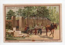 - CHROMO CHOCOLAT GUÉRIN-BOUTRON - PARIS - Série Moyens De Transports N° 6 : LE DIABLE A QUATRE - - Guerin Boutron