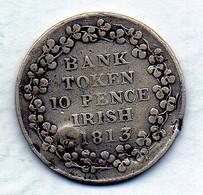 IRELAND, 10 Pence Token, Silver, Year 1813, KM #Tn5 - Irlanda