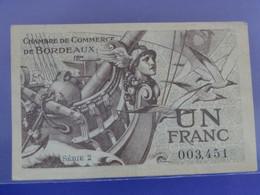 Billet De 1F UN FRANC Série 2 Chambre De Commerce De BORDEAUX (Gironde) Proue D'un Bateau Garumna La Garonne - Camera Di Commercio