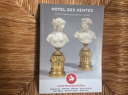 CATALOGUE CREDIT MUNICIPAL DE PARIS Vente Aux Enchères TABLEAUX PHOTOS SCULPTURES MOBILIER ART DECO  OBJETS D'ART 2013 - Zeitschriften: Abonnement
