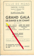 MONS Théâtre PATRIA 1943 Programme Grand Gala De Danse Et De Chant  - Ballet Théâtre Monnaie - Brasserie Tondreau - Programma's