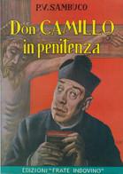 P:V: Sambuco - DON CAMILLO IN PENITENZA - 1^ Ed. 1959 - Pag. 159- Disegni In Bianco E Nero Più 10 A Colori Piena Pagina - Religion