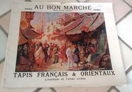 Catalogue Au Bon Marché 1908 Tapis Français Et Orientaux Linoléum Et Toiles Cirées  Tout En Couleurs - Advertising