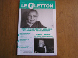 LE GLETTON N° 463 Régionalisme Gaume Ardenne D Liégeois Centenaire Ethe Champignons Gérouville Rock Habay Vieille - Bélgica