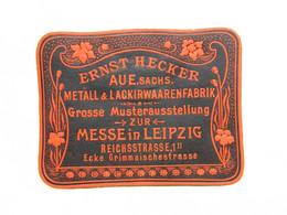 Reklamemarke Leipzig Messe Muster Ausstellung Firma Ernst Hecker, Aue Sachsen - Cinderellas