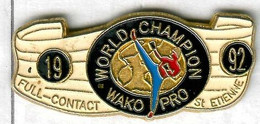 Pin's  World Association Of KickBoxing Organizations WAKO Full-contact Saint-Etienne 1992 World Champion - Altri