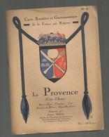 Carte Routière Et Gastronomique LA PROVENCE , N° 5, 16 Pages + Carte, 3 Scans, Frais Fr 3.95e - Roadmaps