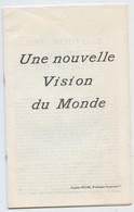 Eugène Michel,  Une Nouvelle Vision Du Monde ,espace  Temps, Physique Conscience Métaphysique, Dieu, Athéisme - Sciences