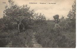 31 Calmpthout Bruyères. Au Travail. Uitg Hoelen 3926. / Achteraan Hôtel Des Chasseurs Calmpthout - Kalmthout