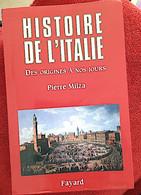 Pierre MILZA - HISTOIRE DE L'ITALIEdes Origines à Nos Jours. Fayard 2005. TBE - Storia