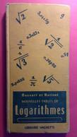NOUVELLES TABLES DE LOGARITHMES -  Bouvart Et  Ratinet - Librairie Hachette 1957 - Imprimé En 1961 Par Imp Chaix - Sciences