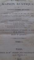 La Nouvelle Maison Rustique Ou Encyclopédie-manuel De Toutes Les Sciences Et De Tous Les Arts MME HUZARD 1837 - Sciences