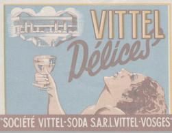 ETIQUETTE  VITTEL DELICES   VITTEL SODA  VITTEL VOSGES - Other