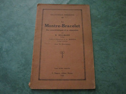 La Montre-Bracelet - Ses Caractéristiques Et Sa Réparation Par B. HILLMANN (80 Pages) - Sciences