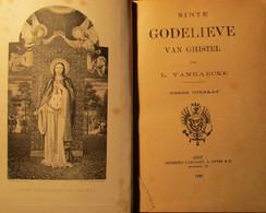 Sinte Godelieve Van Ghistel - Door L. Vanhaecke - 1889 Te Gent - Gistel - Heiligen - Heiligenverering - Unclassified