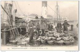 62.BOULOGNE SUR MER - ARRIVEE  DU POISSON - BATEAU PECHE - ANIMATION - LL - Boulogne Sur Mer
