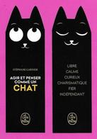 Marque Page Découpé Le Livre De Poche.   Agir Et Penser Comme Un Chat.    Bookmark. - Segnalibri