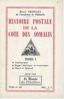 Histoire Postale De La Cote Des Somalis - H Tristant - Tome 1 - Colonias Y Oficinas Al Extrangero