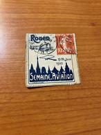 VIGNETTE Avec Timbre SEMAINE AVIATION  ROUEN  1910    ( Voire Scan ) Port Offert - Vliegtuigen