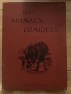 Les Animaux Comiques Librairie Paul Raclot 35 Illustrations En Couleur - Sciences