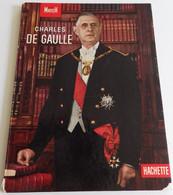 Général CHARLES DE GAULLE Par Gaston Bonheur Et Jacques Le Bodo, édit. Paris Match Et Hachette 1959 - Storia