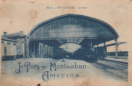 T9-82) MONTAUBAN - LA GARE - JE PARS DE MONTAUBAN AMITIES  - ( TRAIN - GARE - 2 SCANS ) - Montauban