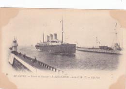 """Le Havre -- Entrée Du Steamer """"L'Aquitaine"""" De La C.G.T. - Otros"""