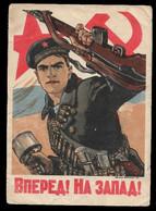 "SOVIET UNION - ORIGINAL USED WW II PROPAGANDA POSTCARD - ""FORWARD TO THE WEST"" - 1923-1991 USSR"
