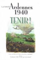Ardennes 1940. Tenir! G. Dardart. Sedan, Chémery, Charleville, Bulson, Ligne Weygand, Meuse... - Champagne - Ardenne