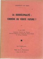 LA DUODECIMALITE  :  CHIMERE OU VERITE FUTURE - Sciences