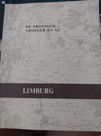 LIMBURG  DE PROVINCIE VROEGER EN NU - Sonstige