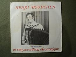 45 TOURS DEDICACE HENRI BOUDEHEN. ACCORDEON ELECTRONIQUE. ANNEES 70? TYROLIENNE. DEFAUTS D USAG - Other - French Music