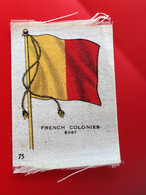 COLONIE FRANCAI Collectors Silk BDV Phillips Cigarettes Silks Flag Drapeau C1925-Insights-Godfrey Phillips Badge En Soie - Zigarettenzubehör