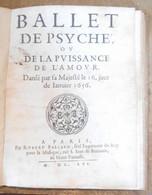 Ballet De Psyché Ou De La Puissance De L'Amour Dansé Par Sa Majesté Le 16 Jour De Janvier 1656 - Books, Magazines, Comics