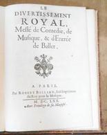 Le Divertissement Royal Meslé De Comédie, De Musique & D'Entrée De Ballet - Books, Magazines, Comics