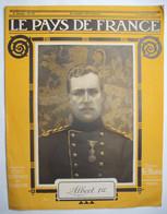 WW I:LE PAYS DE FRANCE: ALBERT I° . LORRAINE . AISNE . PARIS . BOIS-LE-PRETRE .. FLANDRES .  Etc.. - Giornali